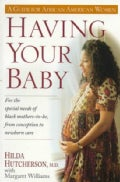 Having Your Baby: A Guide for African American Women (Paperback)