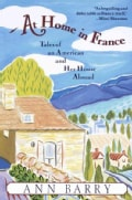 At Home in France: Tales of an American and Her House Abroad (Paperback)