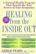 Healing from the Inside Out: A Natural Health Program That Reveals the True Source of Your Symptoms (Paperback)