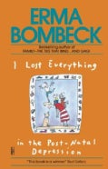 I Lost Everything in the Post-natal Depression (Paperback)