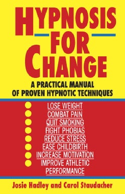 Hypnosis for Change: A Practical Manual of Proven Hypnotic Techniques (Paperback)