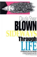 Blown Sideways Through Life: A Hilarious Tour De Resume (Paperback)
