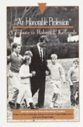 An Honorable Profession: A Tribute to Robert F. Kennedy (Paperback)