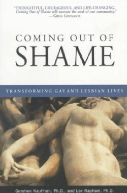 Coming Out of Shame: Transforming Gay and Lesbian Lives (Paperback)