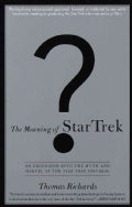 The Meaning of Star Trek: An Excursion into the Myth and Marvel of the Star Trek Universe (Paperback)