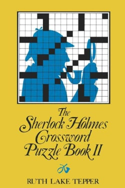 The Sherlock Holmes Crossword Puzzle Book II: Famous Adventures, Fascinating Features, Including the Hound of the... (Paperback)