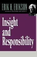 Insight and Responsibility: Lectures on the Ethical Implications of Psychoanalytic Insight (Paperback)