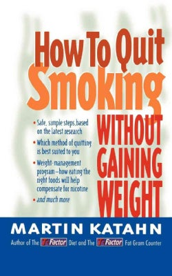 How to Quit Smoking: Without Gaining Weight (Paperback)