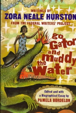 Go Gator and Muddy the Water: Writings from the Federal Writers' Project (Paperback)