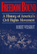 Freedom Bound: A History of America's Civil Rights Movement (Paperback)