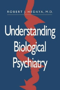 Understanding Biological Psychiatry (Paperback)