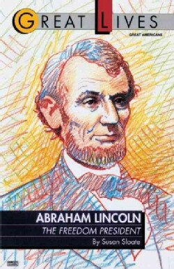 Abraham Lincoln: the Freedom President: The Freedom President (Paperback)