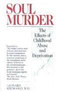 Soul Murder: The Effects of Childhood Abuse and Deprivation (Paperback)