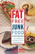 The Fat-free Junk Food Cookbook: 100 Recipes of Guilt-free Decadence (Paperback)