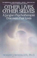 Other Lives, Other Selves: A Jungian Psychotherapist Discovers Past Lives (Paperback)