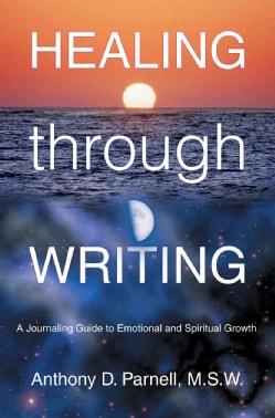 Healing Through Writing: A Journaling Guide to Emotional And Spiritual Growth (Paperback)