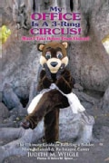 My Office Is a 3-ring Circus!: Must I Take Orders from Clowns? (Paperback)