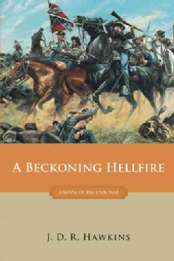 Beckoning Hellfire: A Novel of the Civil War (Paperback)