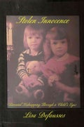 Stolen Innocence: Parental Kidnapping Through a Child's Eyes (Paperback)