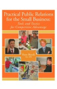 Practical Public Relations for the Small Business: Tools and Tactics for Competitive Advantage (Paperback)