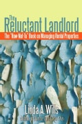 "The Reluctant Landlord: The ""How-not-to"" Book on Managing Rental Properties (Paperback)"