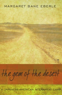 The Gem of the Desert: A Japanese-american Internment Camp (Paperback)
