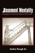 Basement Mentality: Emerging from the Flames, Rising Up After the Fall (Paperback)