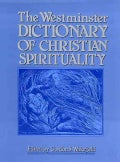 The Westminster Dictionary of Christian Spirituality (Paperback)