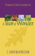 A Year of Wonder: Glimpses of God in Everyday Life (Paperback)