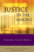 Justice in the Making: Feminist Social Ethics (Paperback)