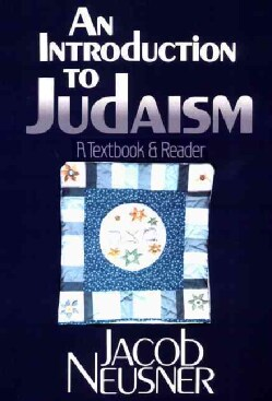 An Introduction to Judaism: A Textbook and Reader (Paperback)