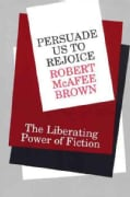 Persuade Us to Rejoice: The Liberating Power of Fiction (Paperback)