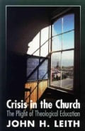 Crisis in the Church: The Plight of Theological Education (Paperback)
