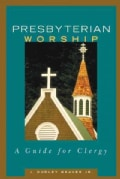 Presbytarian Worship: A Guide for Clergy (Paperback)