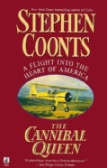 The Cannibal Queen: A Flight into the Heart of America (Paperback)