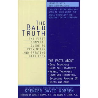 The Bald Truth: The First Complete Guide to Preventing and Treating Hair Loss (Paperback)