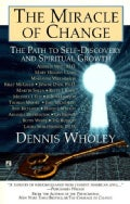 The Miracle of Change: The Path to Self-Discovery and Spiritual Growth (Paperback)