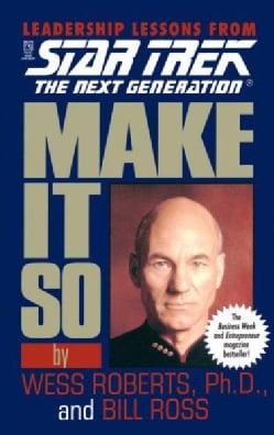 Make It So: Leadership Lessons from Star Trek : The Next Generation (Paperback)