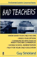 Bad Teachers: The Essential Guide for Concerned Parents (Paperback)