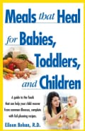 Meals That Heal for Babies, Toddlers, and Children (Paperback)