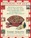 Cooking for Jack: Delicious Low-Fat Italian Recipes from the Celebrated Chef of Manhattan's (Paperback)