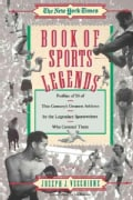The New York Times Book of Sports Legends: Profiles of 50 of This Century's Greatest Athletes-By the Legendary Sp... (Paperback)