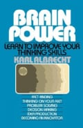 Brain Power: Learn to Improve Your Thinking Skills (Paperback)