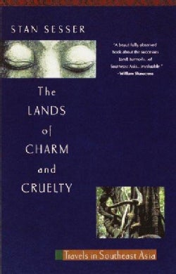 The Lands of Charm and Cruelty: Travels in Southeast Asia (Paperback)
