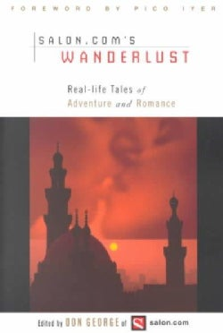 Wanderlust: Real-life Tales of Adventure and Romance (Paperback)