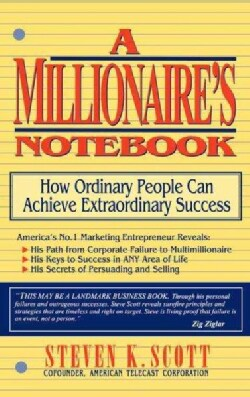 A Millionaire's Notebook: How Ordinary People Can Achieve Extraordinary Success (Paperback)