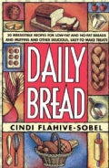 Daily Bread: More Than 50 Irresistible Recipes for Low-Fat and No-Fat Breads and Muffins, and Other Delicious, Ea... (Paperback)