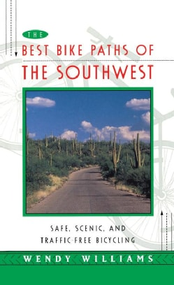 The Best Bike Paths of the Southwest: Safe, Scenic and Traffic-free Bicycling (Paperback)