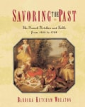 Savoring the Past: The French Kitchen and Table from 1300 to 1789 (Paperback)