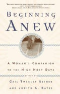 Beginning Anew: A Woman's Companion to the High Holy Days (Paperback)